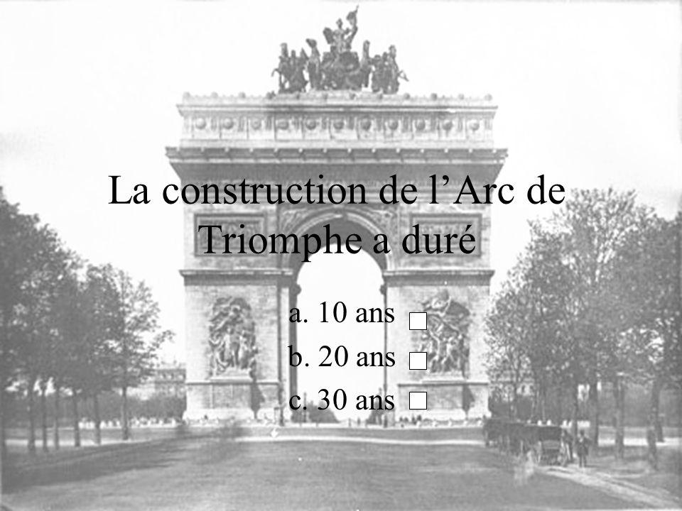 La construction de l'Arc de Triomphe a duré