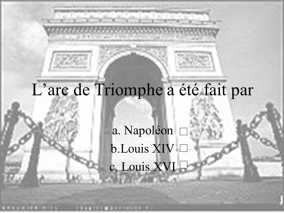 L'arc de Triomphe a été fait par