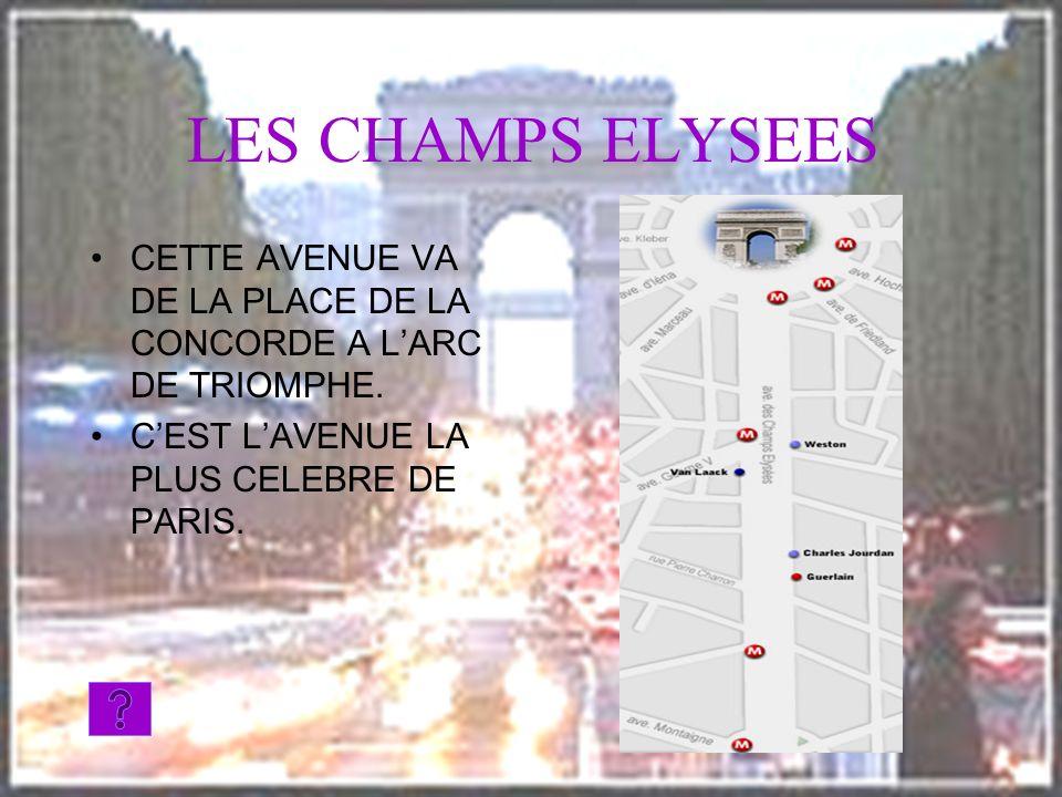 LES CHAMPS ELYSEES CETTE AVENUE VA DE LA PLACE DE LA CONCORDE A L'ARC DE TRIOMPHE.