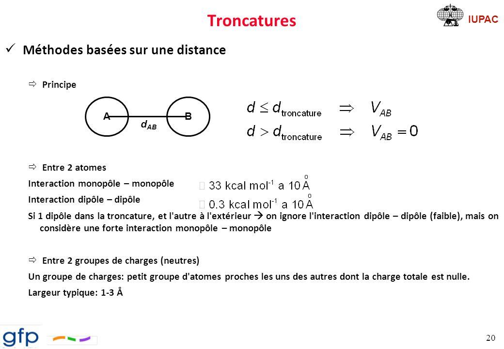 Troncatures Méthodes basées sur une distance Principe Entre 2 atomes
