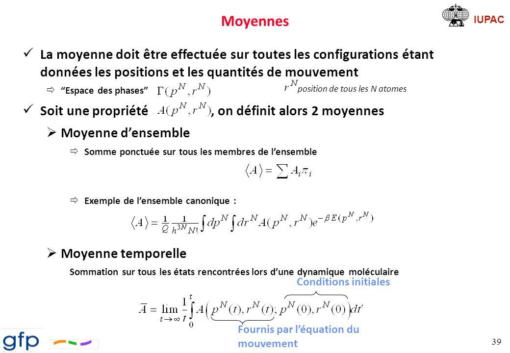Moyennes La moyenne doit être effectuée sur toutes les configurations étant données les positions et les quantités de mouvement.