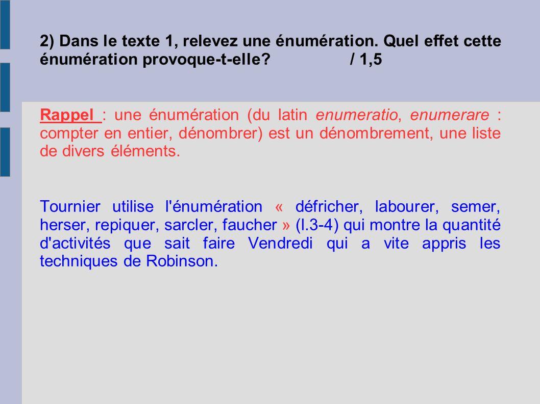 2) Dans le texte 1, relevez une énumération