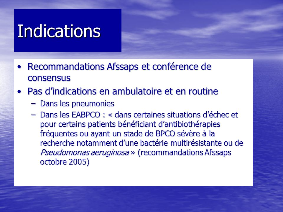 Indications Recommandations Afssaps et conférence de consensus