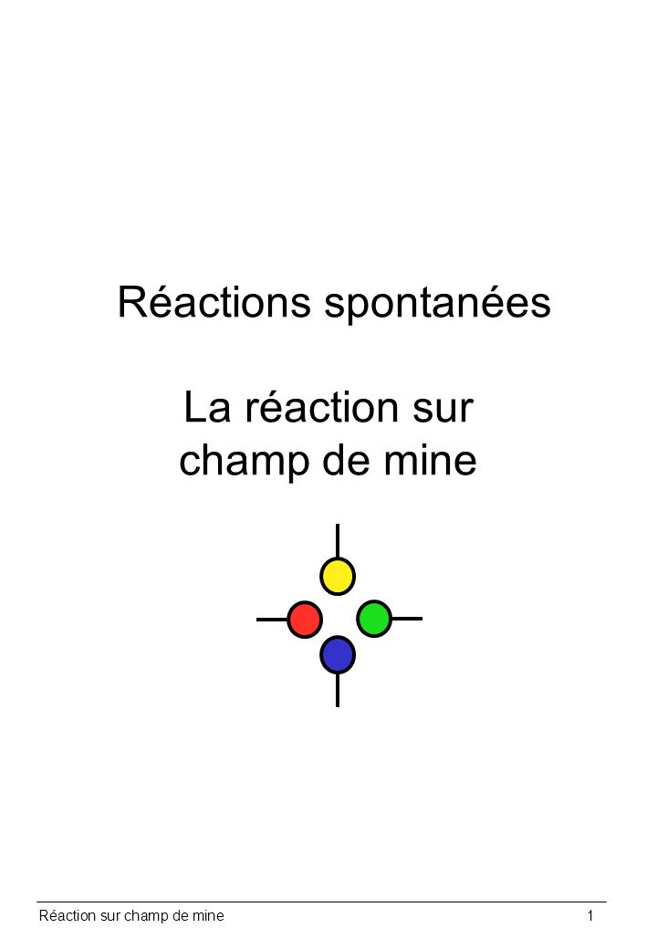 Réactions spontanées La réaction sur champ de mine