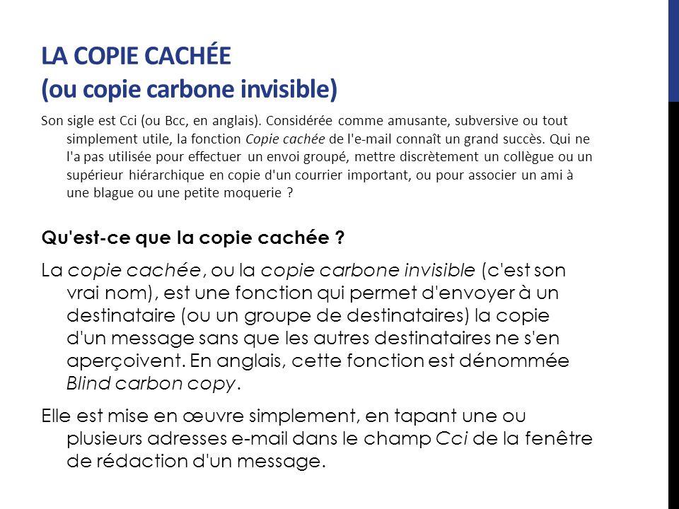 LA COPIE CACHÉE (ou copie carbone invisible)