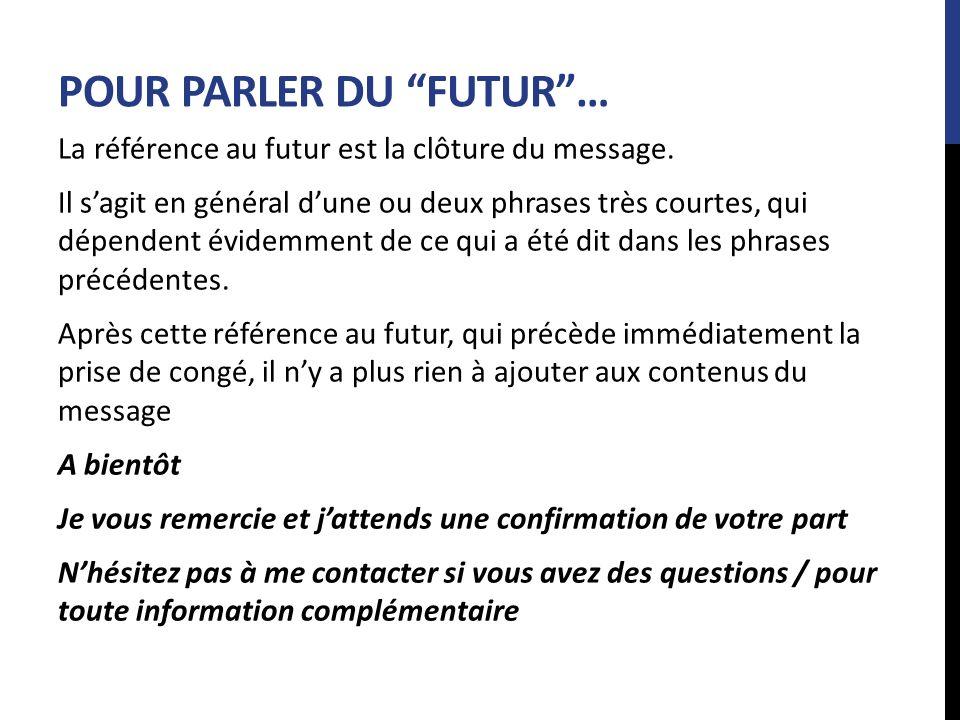 POUR PARLER DU FUTUR …