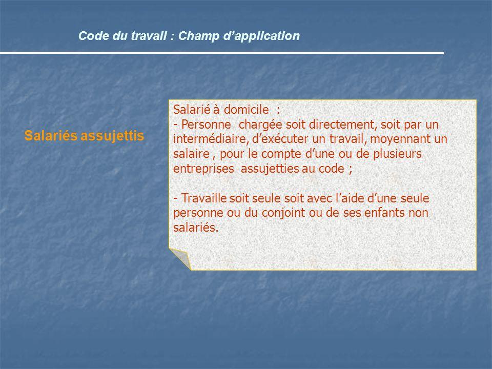 Salariés assujettis Code du travail : Champ d'application
