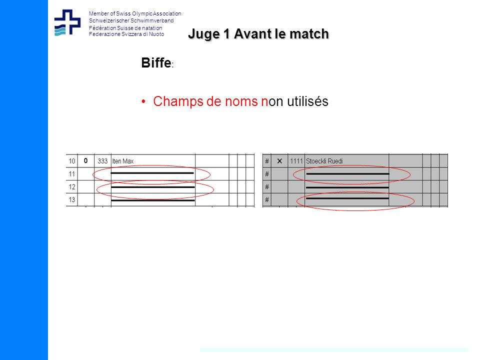 Juge 1 Avant le match Biffe: Champs de noms non utilisés