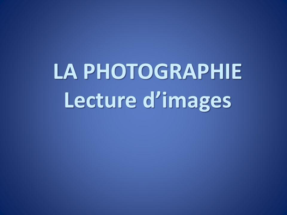 LA PHOTOGRAPHIE Lecture d'images