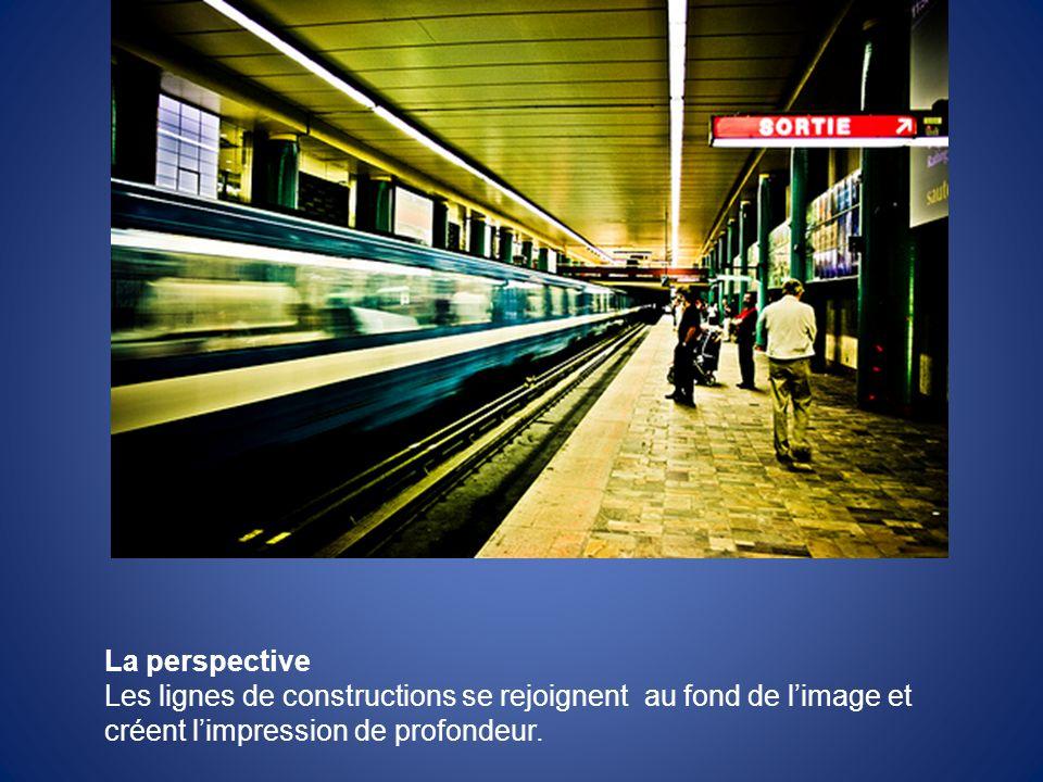 La perspective Les lignes de constructions se rejoignent au fond de l'image et créent l'impression de profondeur.