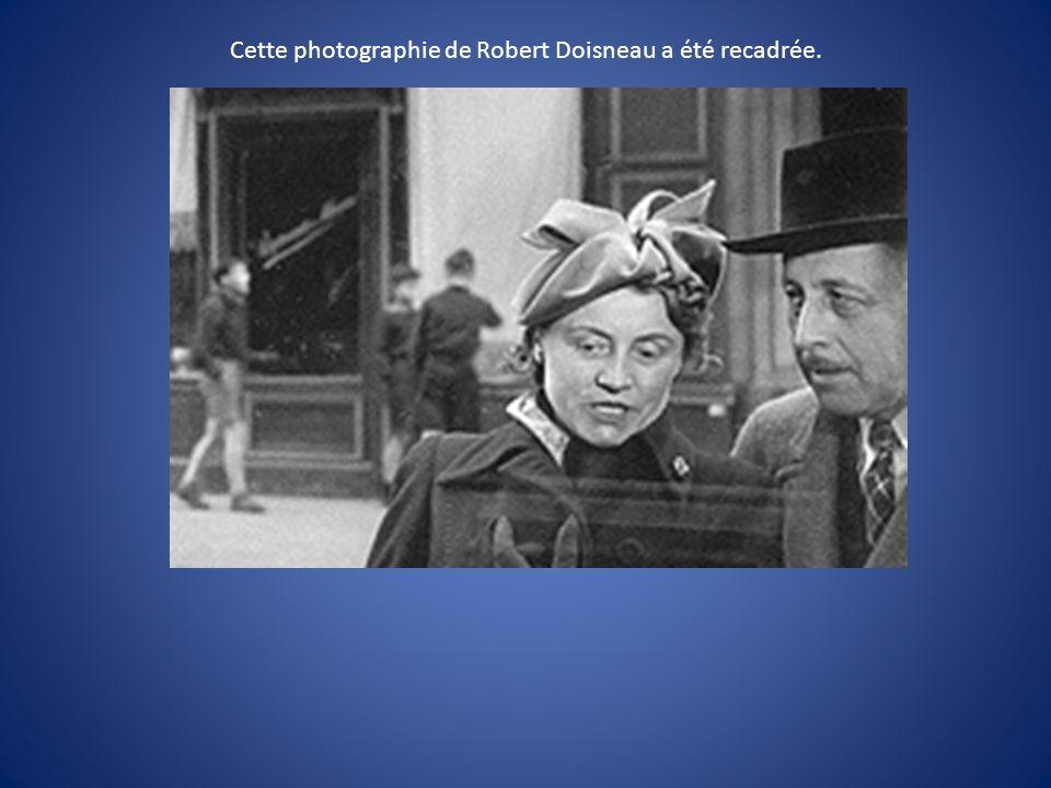 Cette photographie de Robert Doisneau a été recadrée.