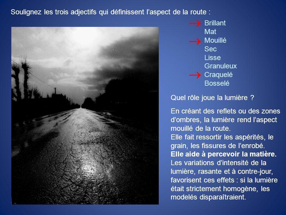 Soulignez les trois adjectifs qui définissent l'aspect de la route :