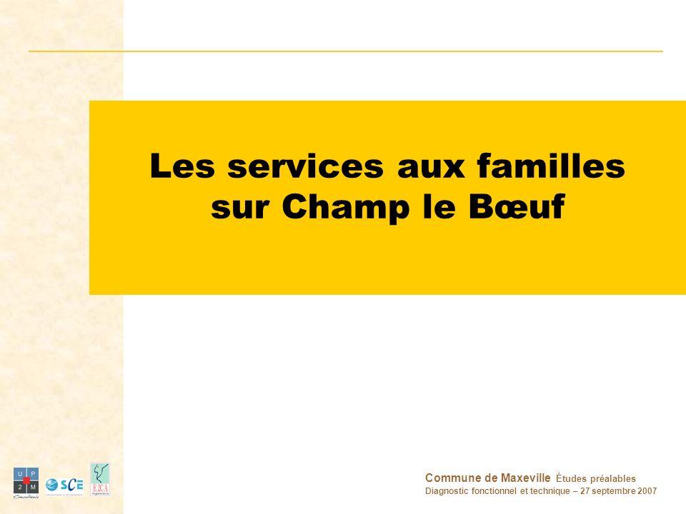 Les services aux familles sur Champ le Bœuf