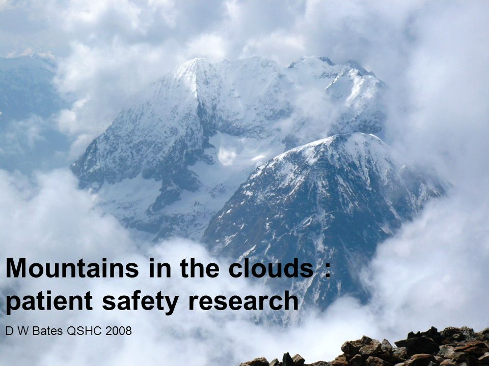 Mountains in the clouds : patient safety research