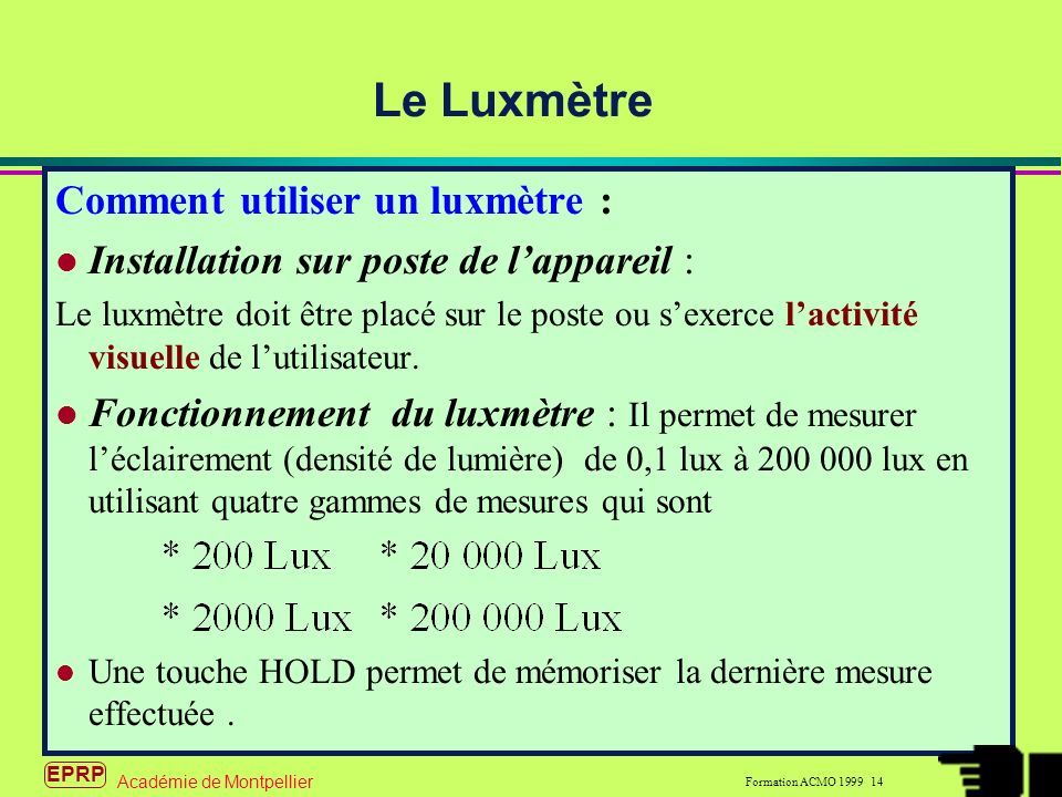 Le Luxmètre Comment utiliser un luxmètre :