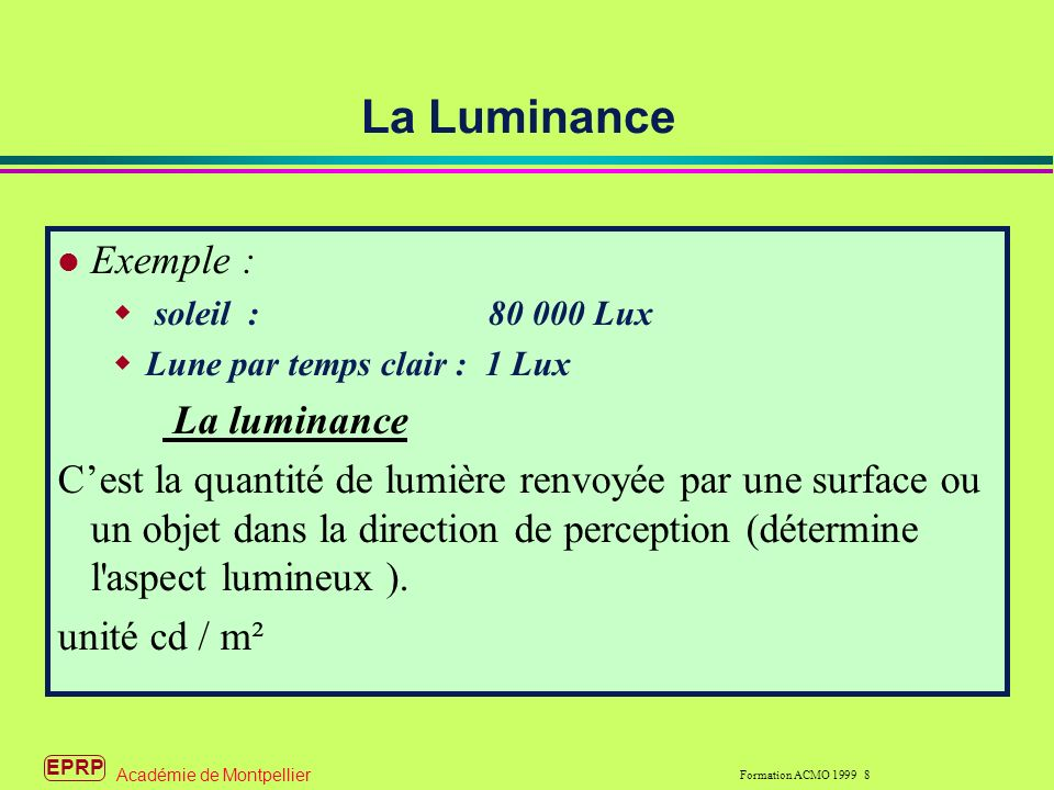 La Luminance Exemple : La luminance