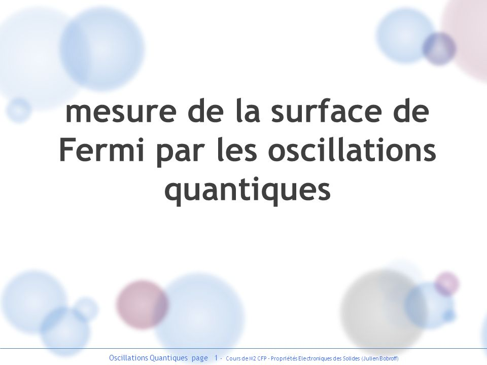 mesure de la surface de Fermi par les oscillations quantiques