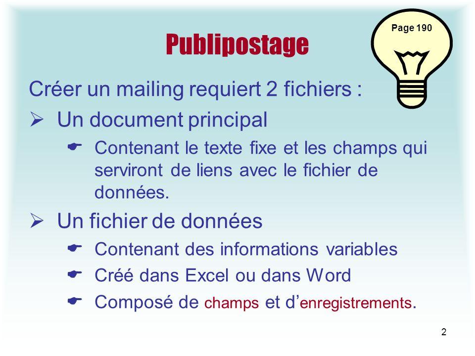 Publipostage Créer un mailing requiert 2 fichiers :