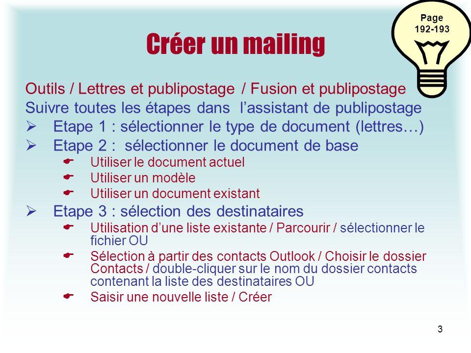 Page 192-193. Créer un mailing. Outils / Lettres et publipostage / Fusion et publipostage.