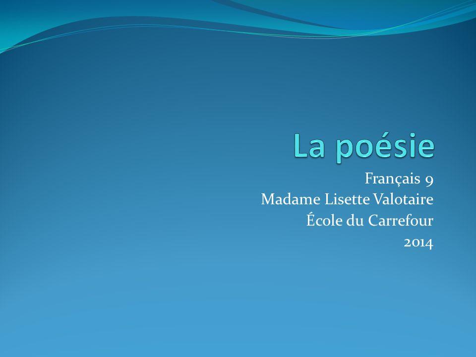 Français 9 Madame Lisette Valotaire École du Carrefour 2014