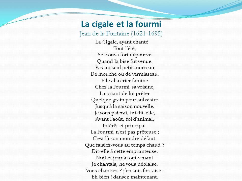 La cigale et la fourmi Jean de la Fontaine (1621-1695)