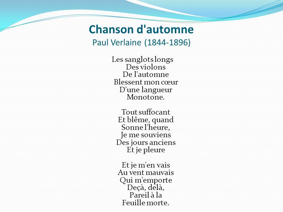 Chanson d automne Paul Verlaine (1844-1896)