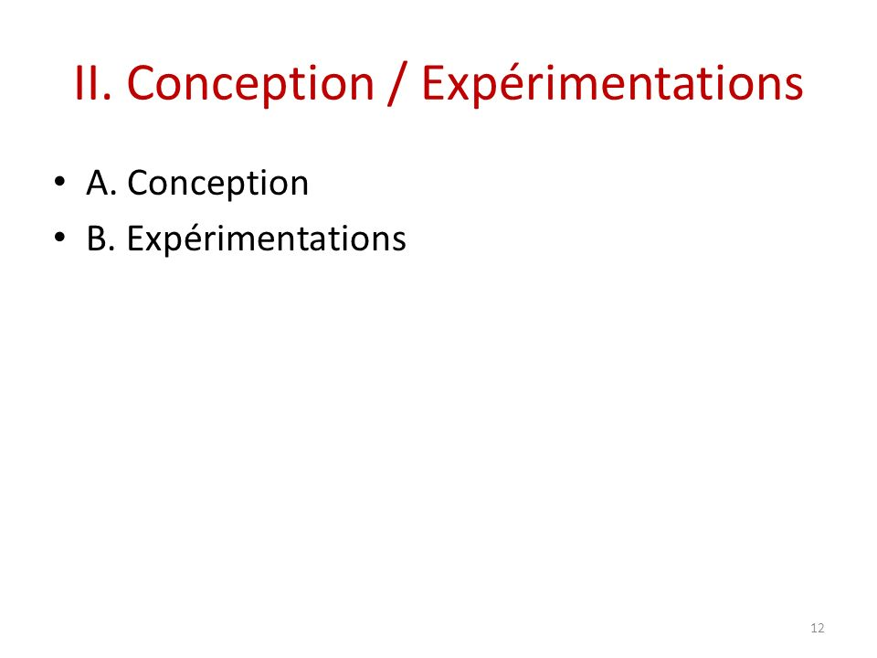 II. Conception / Expérimentations