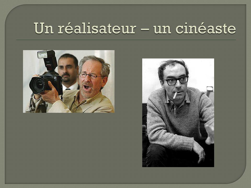 Un réalisateur – un cinéaste