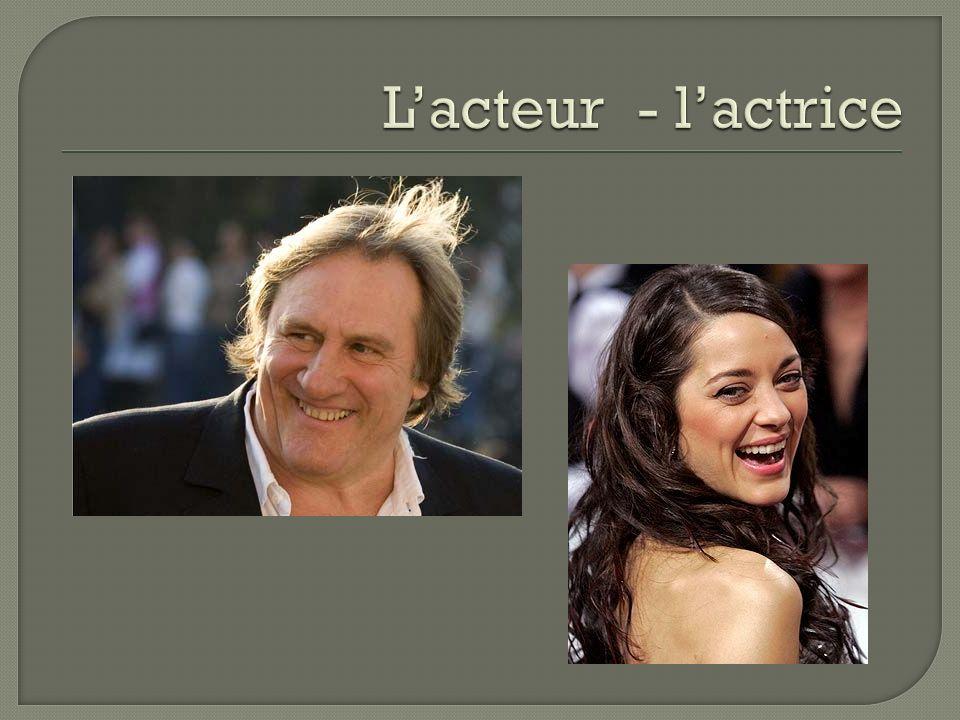 L'acteur - l'actrice