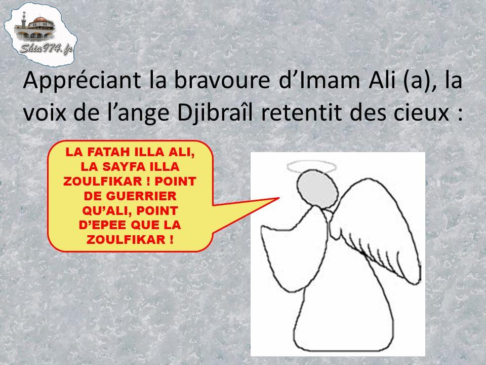 Appréciant la bravoure d'Imam Ali (a), la voix de l'ange Djibraîl retentit des cieux :