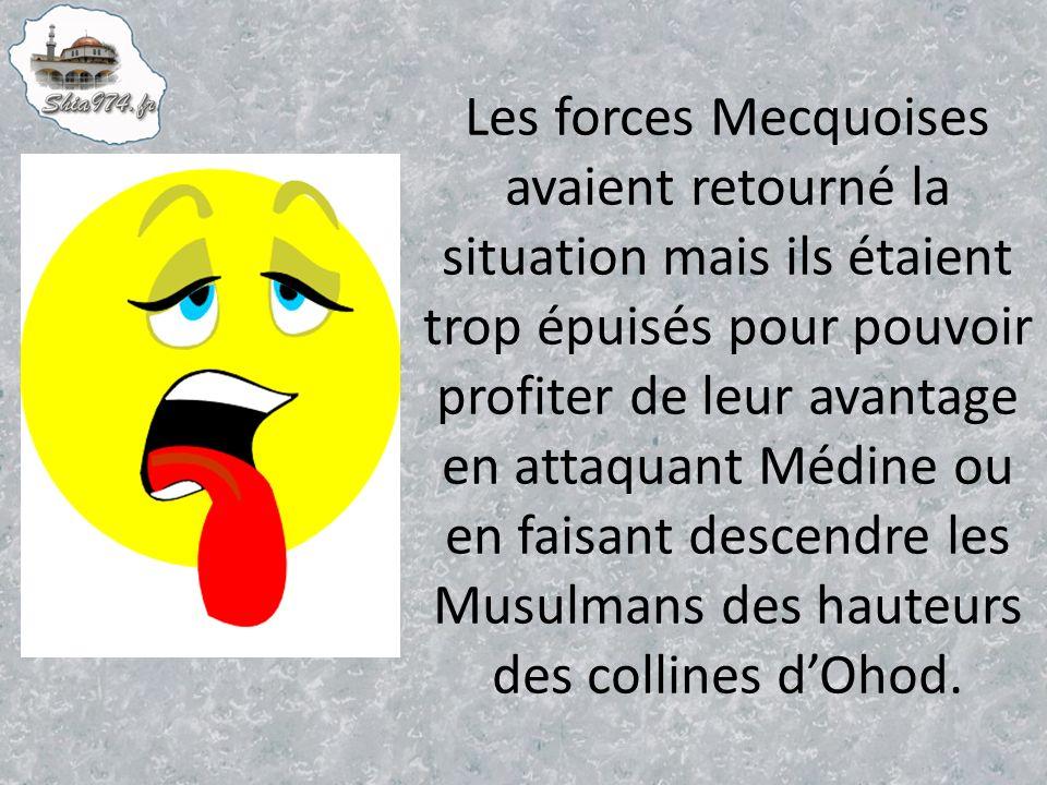 Les forces Mecquoises avaient retourné la situation mais ils étaient trop épuisés pour pouvoir profiter de leur avantage en attaquant Médine ou en faisant descendre les Musulmans des hauteurs des collines d'Ohod.