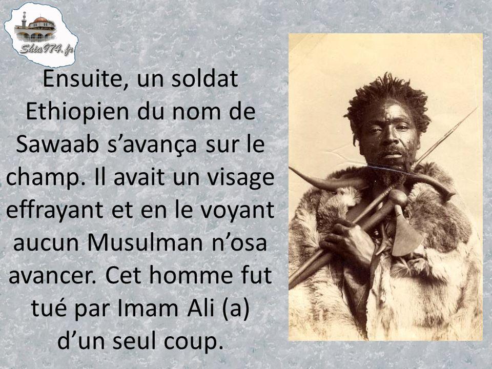 Ensuite, un soldat Ethiopien du nom de Sawaab s'avança sur le champ