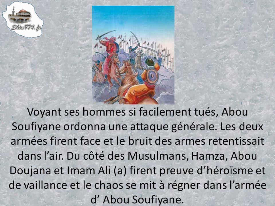 Voyant ses hommes si facilement tués, Abou Soufiyane ordonna une attaque générale.