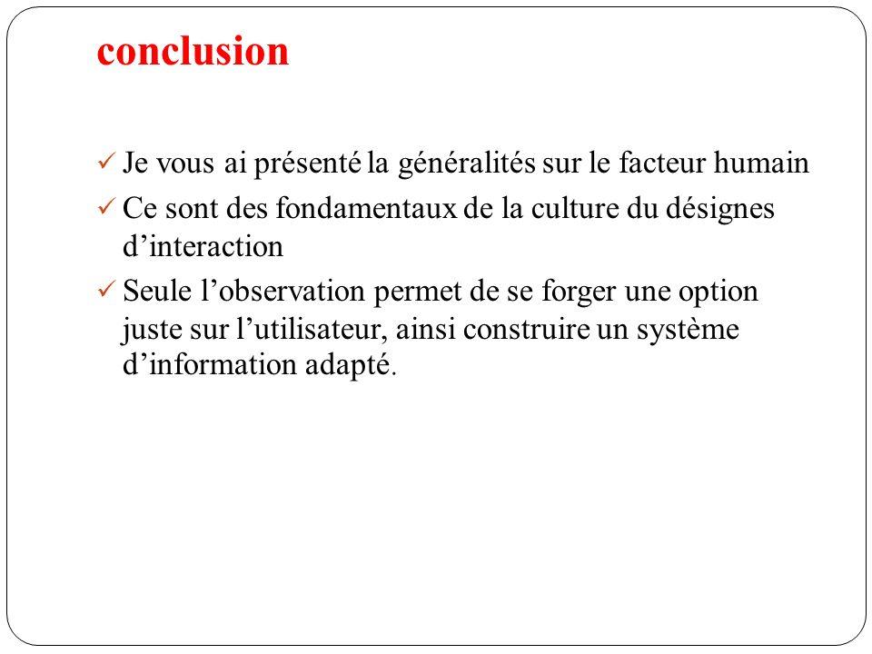 conclusion Je vous ai présenté la généralités sur le facteur humain