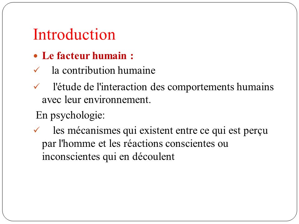 Introduction Le facteur humain : la contribution humaine