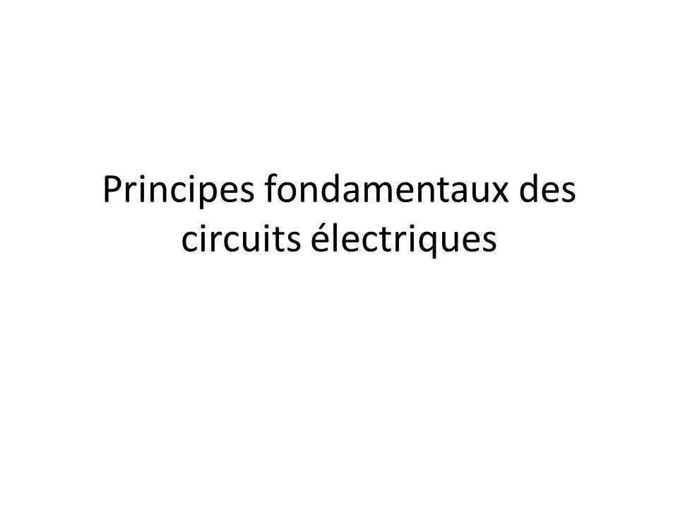 Principes fondamentaux des circuits électriques