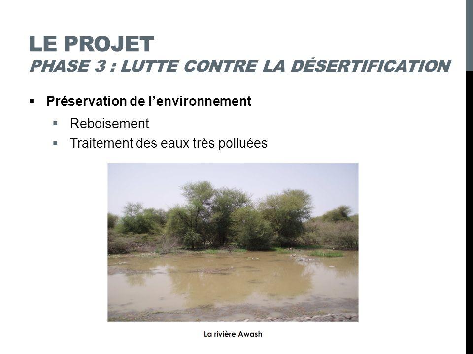 Le projet phase 3 : lutte contre la désertification