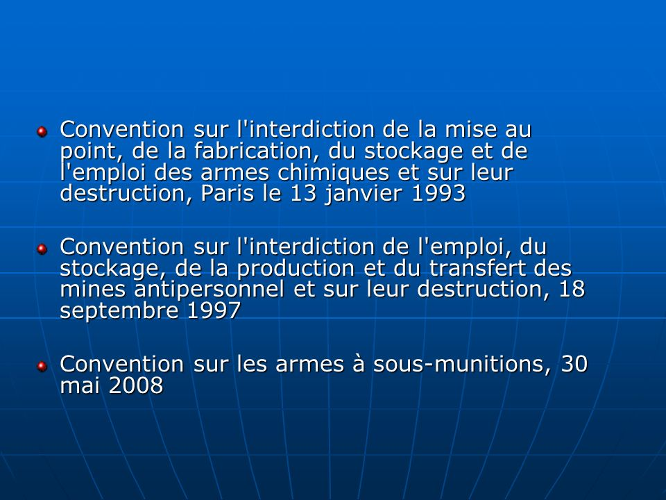 Convention sur l interdiction de la mise au point, de la fabrication, du stockage et de l emploi des armes chimiques et sur leur destruction, Paris le 13 janvier 1993