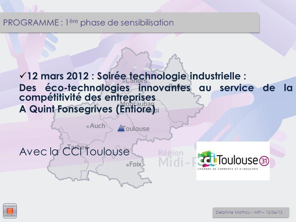 Avec la CCI Toulouse 12 mars 2012 : Soirée technologie industrielle :