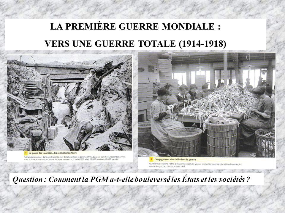 LA PREMIÈRE GUERRE MONDIALE : VERS UNE GUERRE TOTALE (1914-1918)