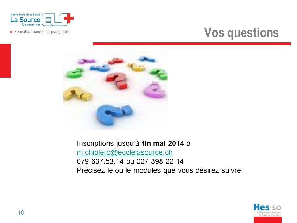 Vos questions Inscriptions jusqu'à fin mai 2014 à m.chiolero@ecolelasource.ch. 079 637.53.14 ou 027 398 22 14.