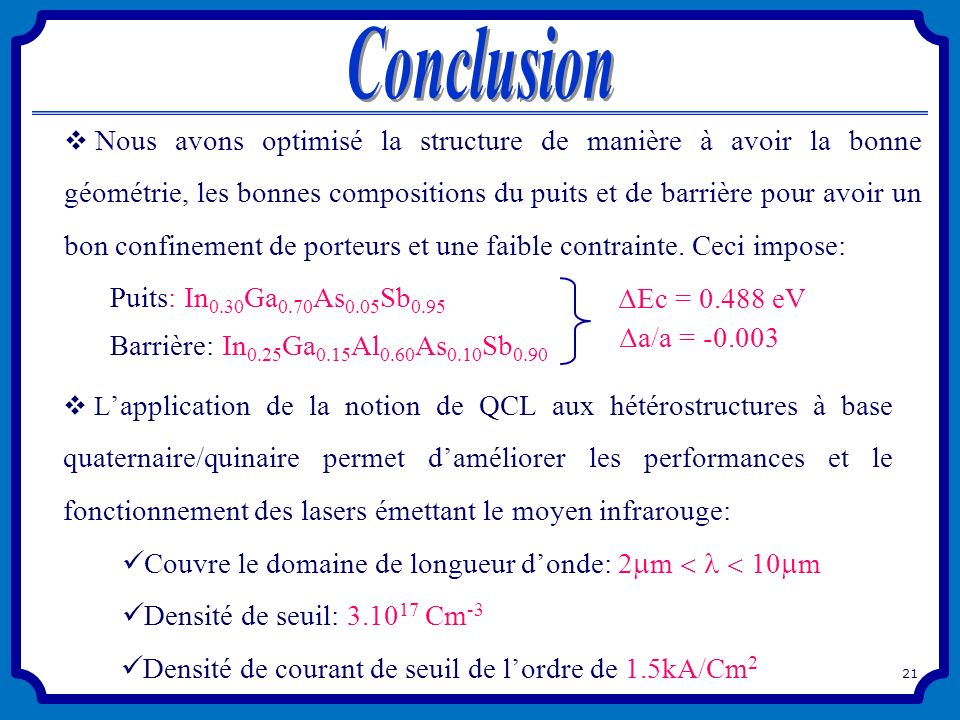Conclusion Puits: In0.30Ga0.70As0.05Sb0.95 ΔEc = 0.488 eV