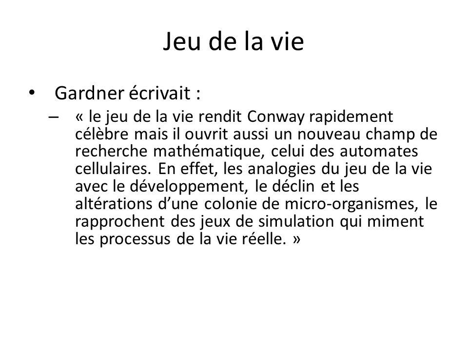 Jeu de la vie Gardner écrivait :