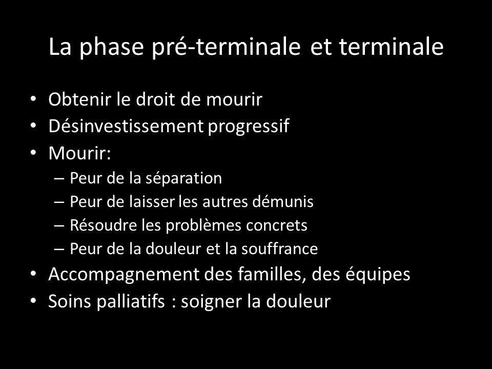 La phase pré-terminale et terminale