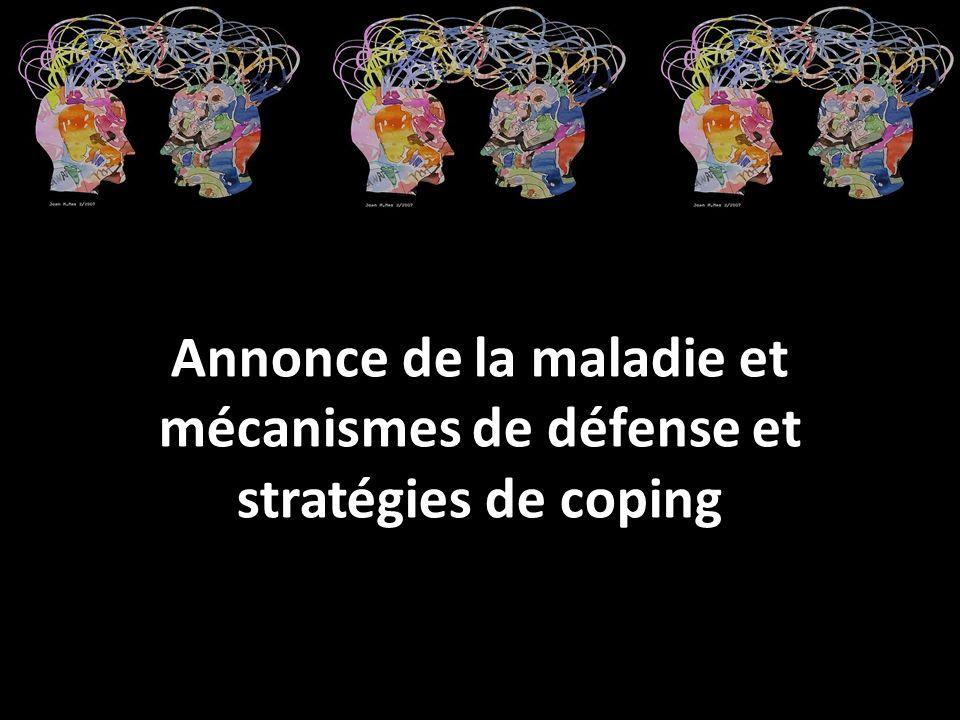 Annonce de la maladie et mécanismes de défense et stratégies de coping