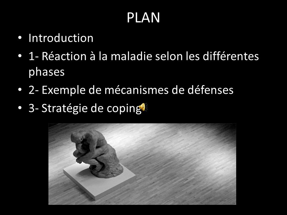 PLAN Introduction. 1- Réaction à la maladie selon les différentes phases. 2- Exemple de mécanismes de défenses.