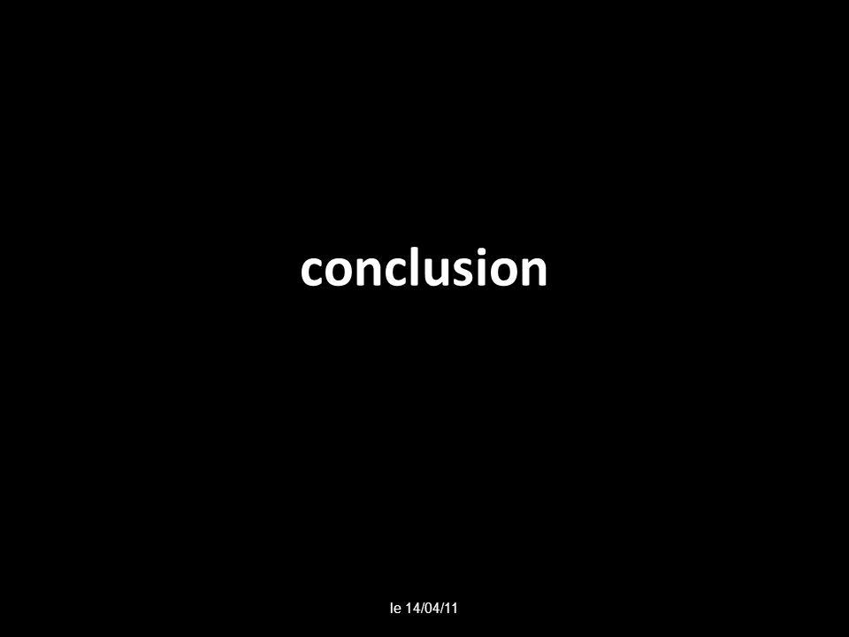 conclusion le 14/04/11