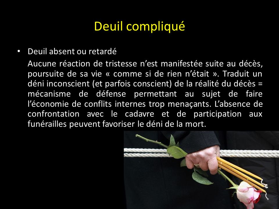 Deuil compliqué Deuil absent ou retardé