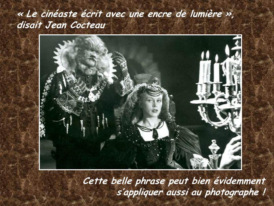 « Le cinéaste écrit avec une encre de lumière », disait Jean Cocteau
