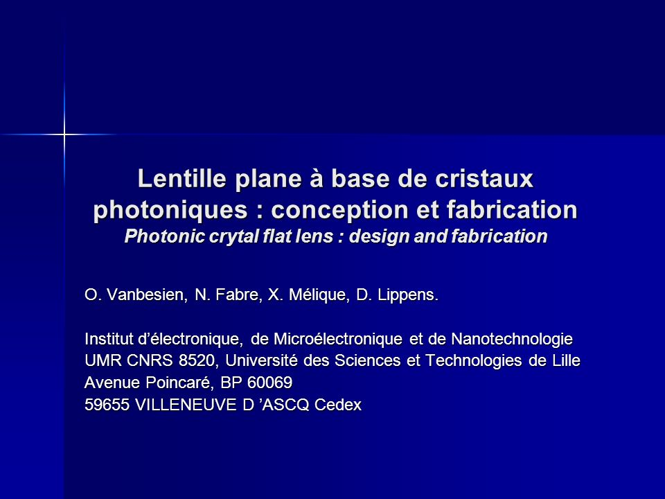 Lentille plane à base de cristaux photoniques : conception et fabrication Photonic crytal flat lens : design and fabrication